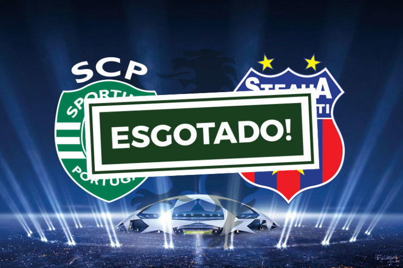 Bilhetes para o Sporting Steaua Esgotado