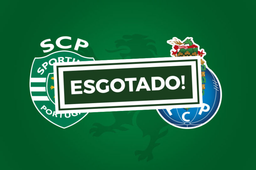 Bilhetes Sporting Porto Esgotado