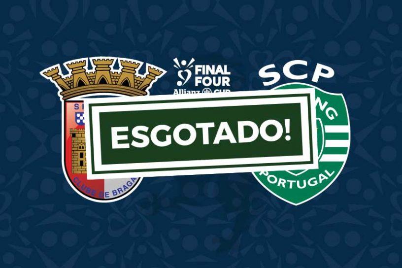 Bilhetes final four taça da liga Braga Sporting esgotado